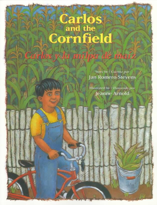 Carlos and the Cornfield/Carlos Y LA Milpa De Maiz By Stevens, Jan Romero/ Arnold, Jeanne (ILT)/ Davison, Patricia Hinton